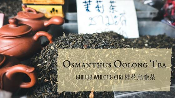 Osmanthus Oolong tea, Gui Hua Wulong Cha